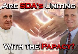 ARE SDA'S UNITING WITH THE PAPACY?