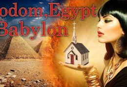 SODOM, EGYPT, BABYLON: COME OUT OF HER MY PEOPLE