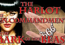 THE MARK OF THE BEAST, THE HARLOT, & THE TEN COMMANDMENTS
