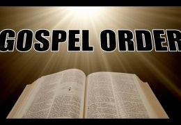 "TRUE GOSPEL ORDER & AUTHORITY EXPOSING THE FALSE: CALLED, ""CHOSEN"", & FAITHFUL TO PRESENT TRUTH"